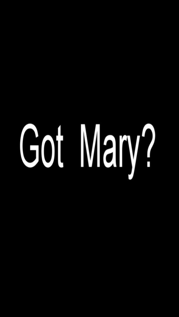 Got Mary?